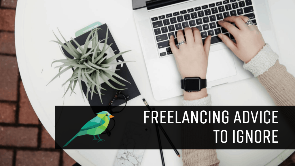 Bad Freelancing Advice that Sounds Good