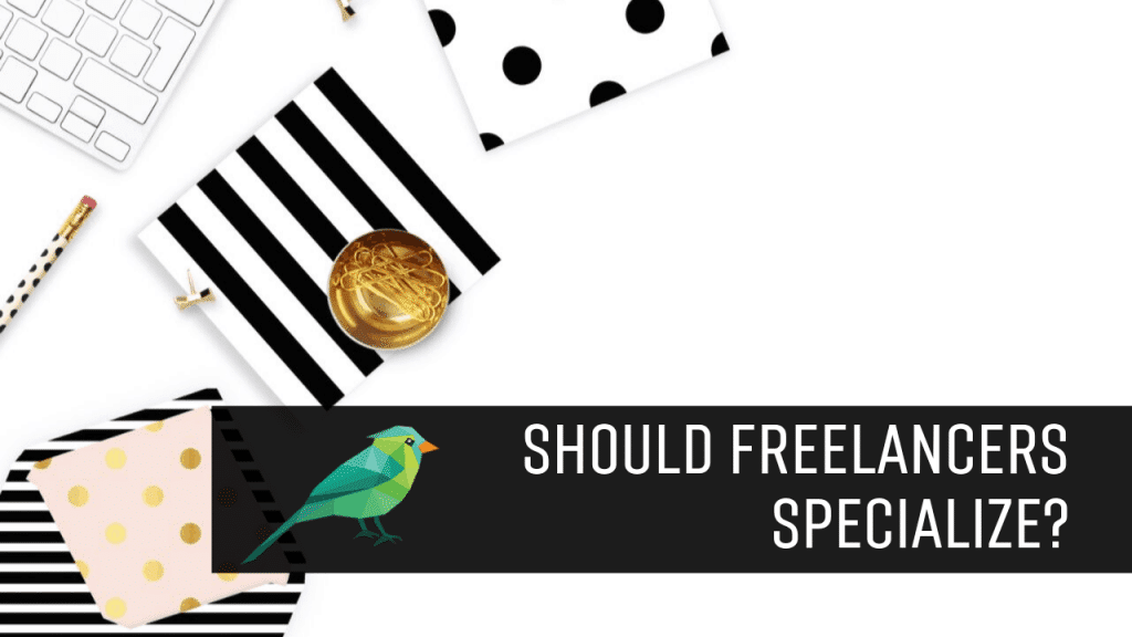 Should Freelancers and Consultants Specialize?