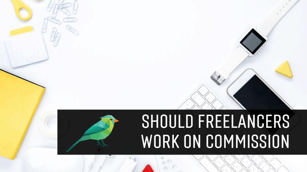 Should Freelancers Work on Commission?