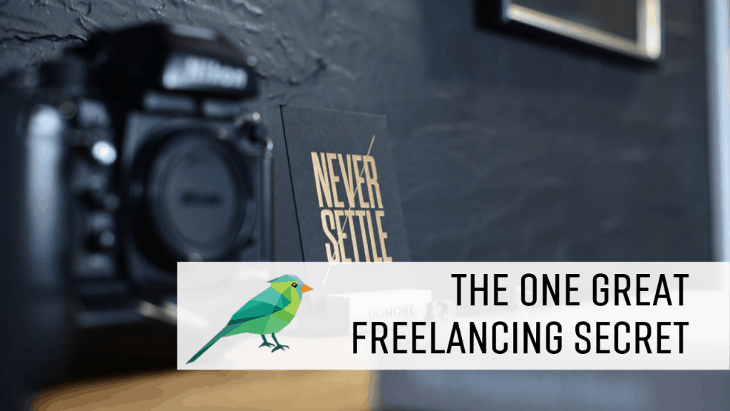 The One Great Freelancing Secret