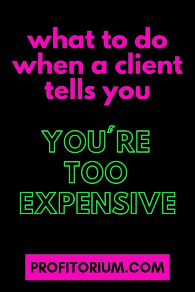 "When a Potential Client Tells You, ""You're Expensive!"""
