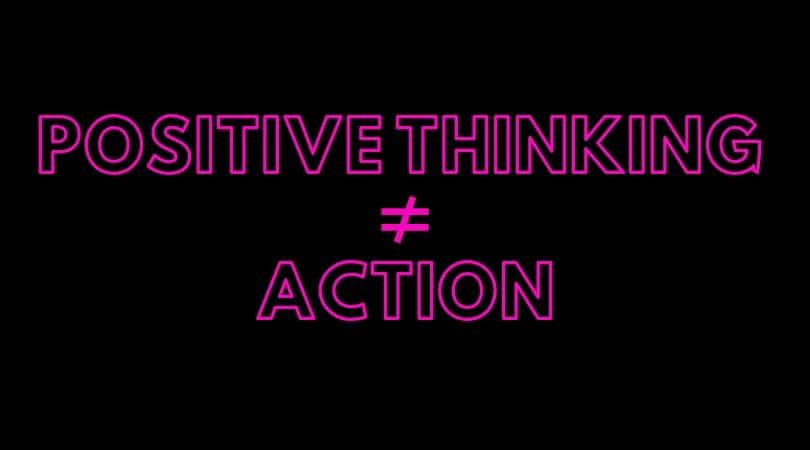 Why Isn't Your Positive Thinking Working?