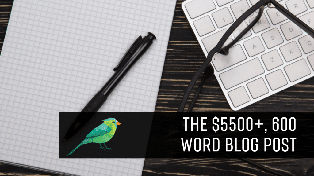 The $5500+, 600 Word Blog Post
