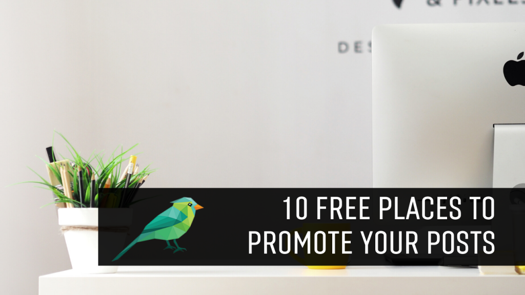 The 10 Best Free Places to Promote Your Blog Posts