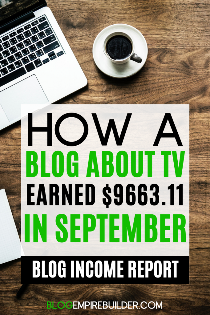 September 2019 Income Report: How Our British TV Blog Earned $9663.11