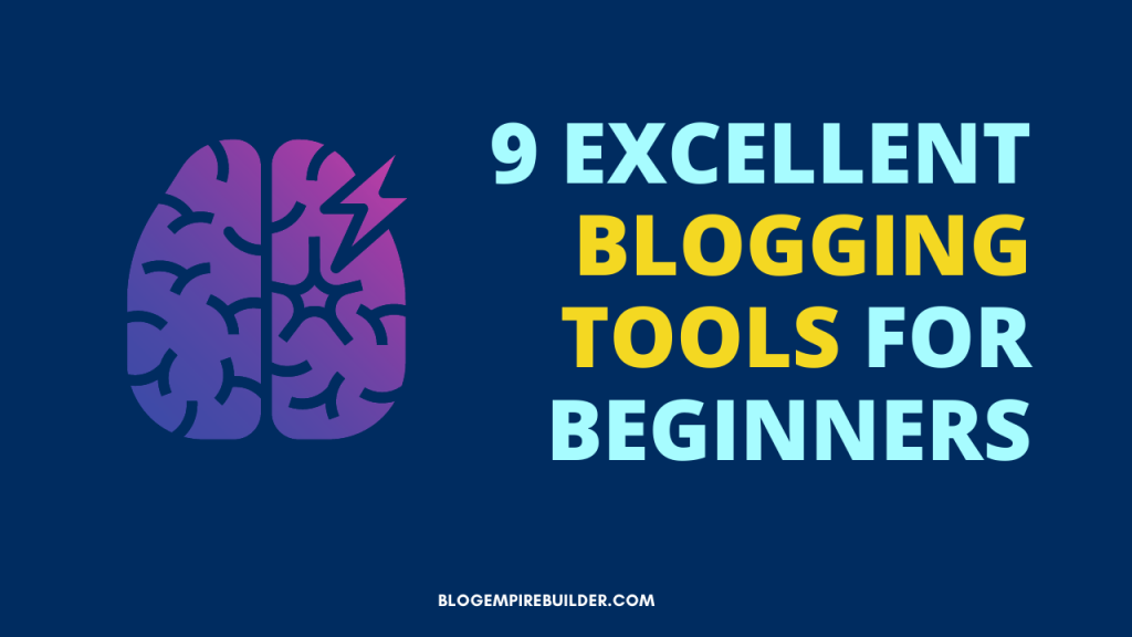 10 Excellent Blogging Tools for Beginners